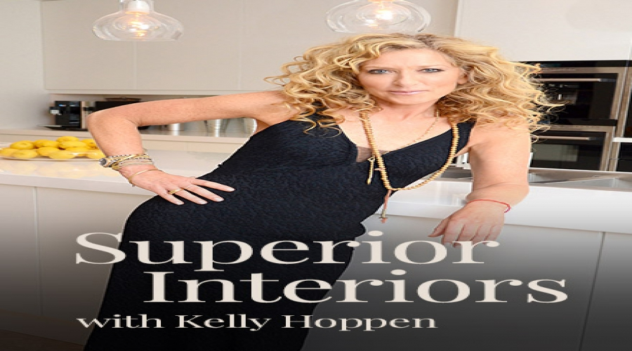 Superior Interiors with Kelly Hoppen